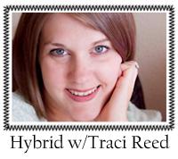 Hybrid w-Traci Reed