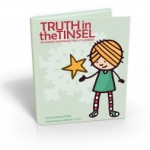 Truth in Tinsel: How to Make Christmas Fun!