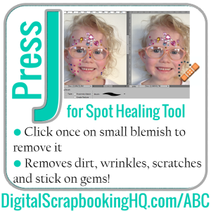 Type J for Spot Healing in PSE. Find out how to use it today! http://www.digitalscrapbookinghq.com/?p=10344