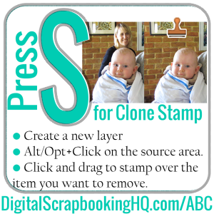 Type S for CloneStamp in PSE. Find out how to use it today! http://www.digitalscrapbookinghq.com/?p=10474