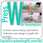 ABCs of PSE: W is for Recompose