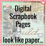 digital-scrapbook-pages-should-look-like-paper