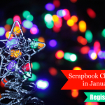 Scrapbook Christmas… in January!