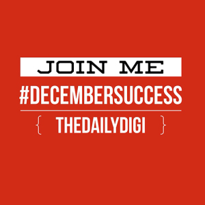 Join the Daily Digi in #December Success