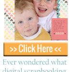 Learn all about what digital scrapbooking actually is. #digiscrap #digi #scrapbooking