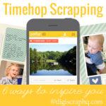 6 Ways Timehop Can Help You Scrapbook