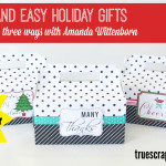 Quick and Easy Holiday Gifts