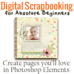 Learn Digital Scrapbooking for Mother's Day!